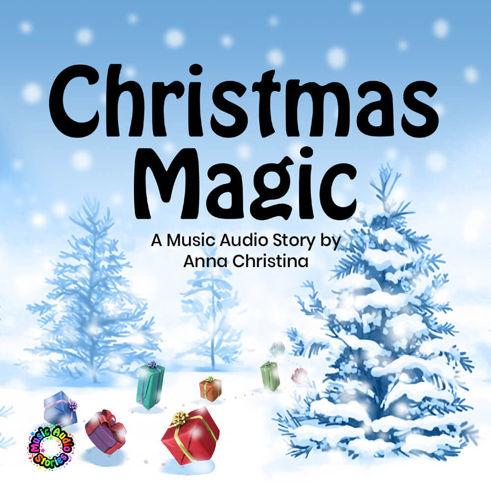 Music Audio Stories presents Christmas Magic, by Anna Christina